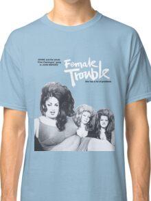 female trouble divine john waters Classic T-Shirt
