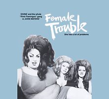female trouble divine john waters Unisex T-Shirt