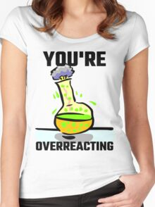 You're Overreacting Women's Fitted Scoop T-Shirt