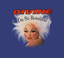 divine im so beautiful john waters Unisex T-Shirt