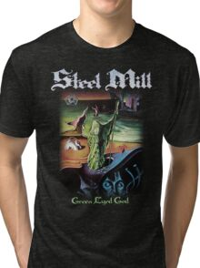 Steel Mill Green Eyed God Shirt! Tri-blend T-Shirt