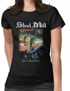 Steel Mill Green Eyed God Shirt! Womens Fitted T-Shirt