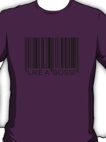LIKE A BOSS bar code T-Shirt