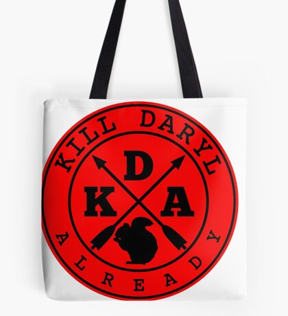 Kill Daryl Already Tote Bag