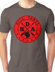 Kill Daryl Already Unisex T-Shirt