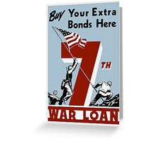 Buy Your Extra Bonds Here - 7th War Loan Greeting Card