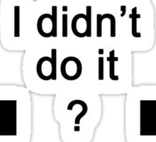 I didn't do it Sticker