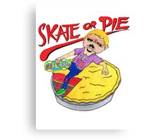 Skate Or Pie! Canvas Print