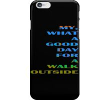 Walk Outside- Black Background iPhone Case/Skin
