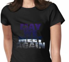 May We Meet Again Womens Fitted T-Shirt
