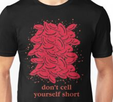 Don't Cell Yourself Short Unisex T-Shirt