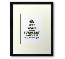 Keep Calm and Let BURBERRY Handle it Framed Print