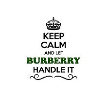 Keep Calm and Let BURBERRY Handle it Photographic Print