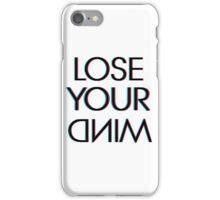 LOSE YOUR DNIM iPhone Case/Skin