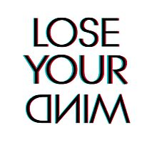 LOSE YOUR DNIM Photographic Print