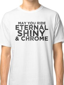 May You Ride Classic T-Shirt
