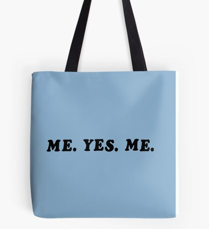 ME. YES. ME. Tote Bag
