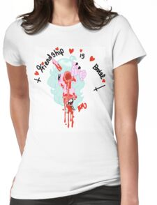 Friendship is brutal Womens Fitted T-Shirt