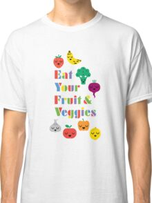 Eat Your Fruit & Veggies lll Classic T-Shirt