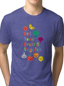 Eat Your Fruit & Veggies lll Tri-blend T-Shirt