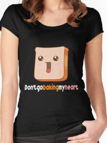Don't go baking my heart Women's Fitted Scoop T-Shirt