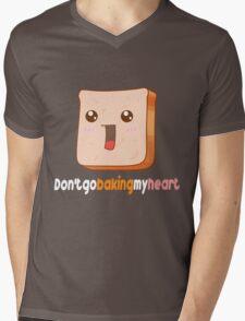 Don't go baking my heart Mens V-Neck T-Shirt