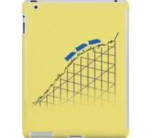 I'm on a roller coaster that only goes up (light shirts) iPad Case/Skin