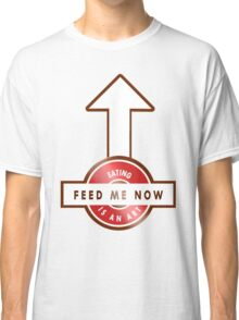FEED ME NOW - THE ART OF EATING Classic T-Shirt
