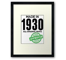 Made In 1930 All Original Parts - Quality Control Approved Framed Print