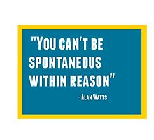 You can't be spontaneous within reason by IdeasForArtists