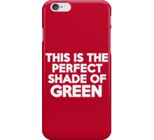 This t-shirt is the perfect shade of green iPhone Case/Skin