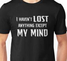 Lost My Mind... Unisex T-Shirt