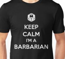 Keep Calm I'm a Barbarian Unisex T-Shirt
