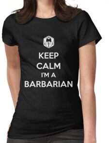 Keep Calm I'm a Barbarian Womens Fitted T-Shirt