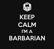 Keep Calm I'm a Barbarian Unisex T-Shirt