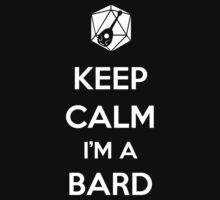 Keep Calm I'm a Bard by MattAbernathy