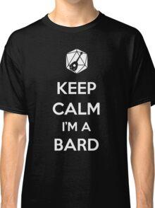Keep Calm I'm a Bard Classic T-Shirt