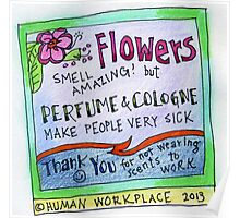 Flowers Smell Amazing - But Perfume Makes People Sick  Poster