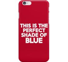 This t-shirt is the perfect shade of blue iPhone Case/Skin
