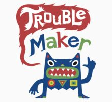Trouble Maker  by Andi Bird