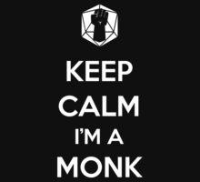 Keep Calm I'm a Monk by MattAbernathy