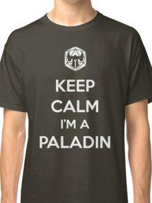 Keep Calm I'm a Paladin Classic T-Shirt