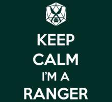 Keep Calm I'm a Ranger by MattAbernathy