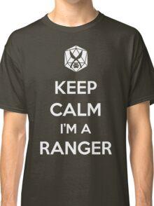 Keep Calm I'm a Ranger Classic T-Shirt