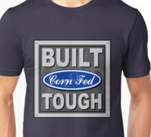 Corn Fed & Built Tough Unisex T-Shirt