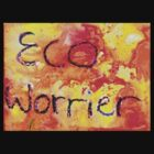 eco worrier by Sam Fonte