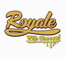 Royale With Cheese! by LookOutBelow