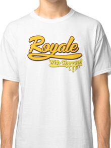 Royale With Cheese! Classic T-Shirt