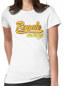 Royale With Cheese! Womens Fitted T-Shirt