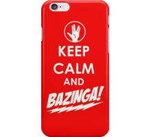 KEEP CALM AND BAZINGA! iPhone Case/Skin